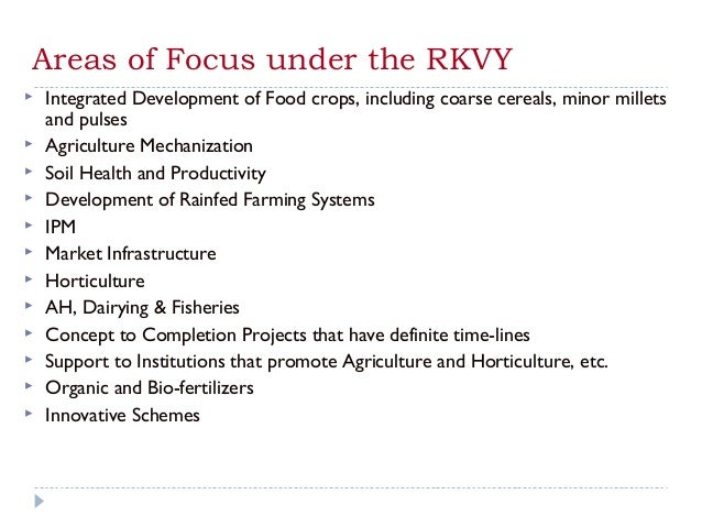 Areas of Focus under the RKVY   Integrated Development of Food crops, including coarse cereals, minor millets    and puls...