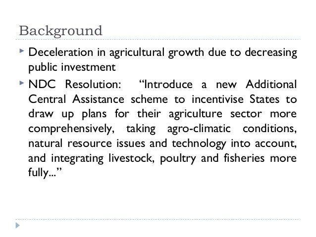 """Background Deceleration in agricultural growth due to decreasing  public investment NDC Resolution:        """"Introduce a ..."""