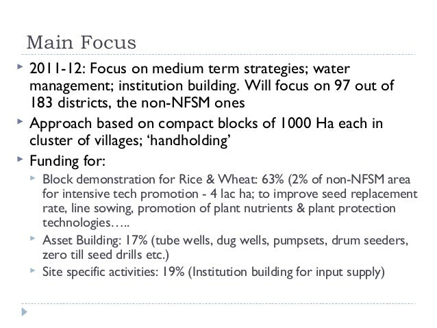 Main Focus   2011-12: Focus on medium term strategies; water    management; institution building. Will focus on 97 out of...