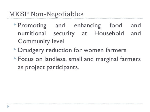 MKSP Non-Negotiables  Promoting     and enhancing food and   nutritional security at Household and   Community level  Dr...