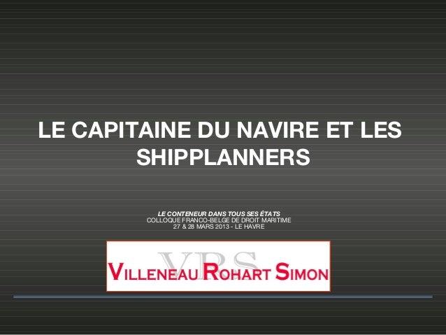 LE CAPITAINE DU NAVIRE ET LES        SHIPPLANNERS           LE CONTENEUR DANS TOUS SES ÉTATS        COLLOQUE FRANCO-BELGE ...