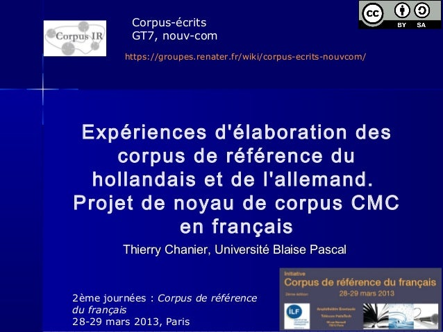 Corpus-écrits           GT7, nouv-com         https://groupes.renater.fr/wiki/corpus-ecrits-nouvcom/ Expériences délaborat...