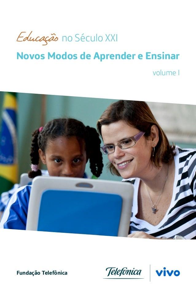 no Século XXI Novos Modos de Aprender e Ensinar Fundação Telefônica Educação volume I
