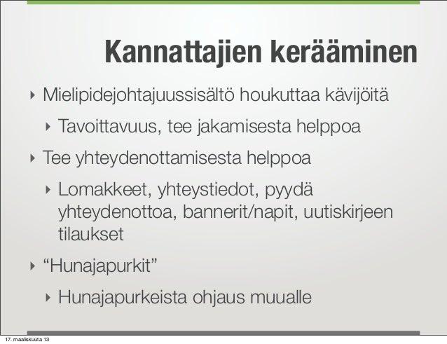 Kannattajien kerääminen         ‣ Mielipidejohtajuussisältö houkuttaa kävijöitä               ‣ Tavoittavuus, tee jakamise...