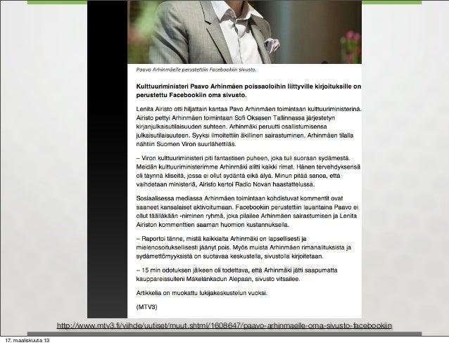 http://www.mtv3.fi/viihde/uutiset/muut.shtml/1608647/paavo-arhinmaelle-oma-sivusto-facebookiin17. maaliskuuta 13