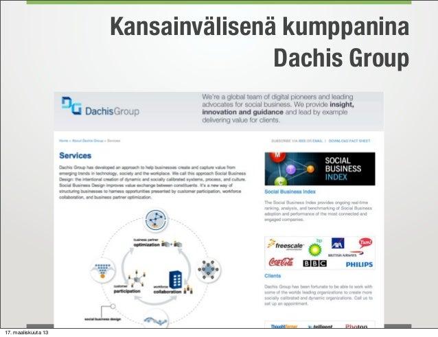 Kansainvälisenä kumppanina                                    Dachis Group17. maaliskuuta 13