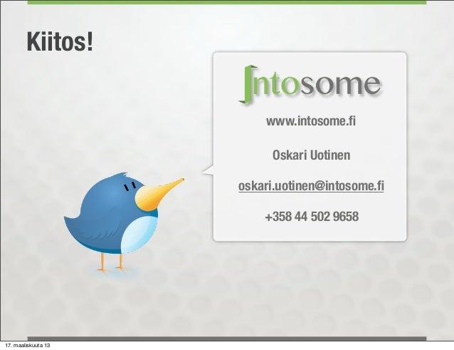 Kiitos!                         www.intosome.fi                          Oskari Uotinen                     oskari.uotinen@...