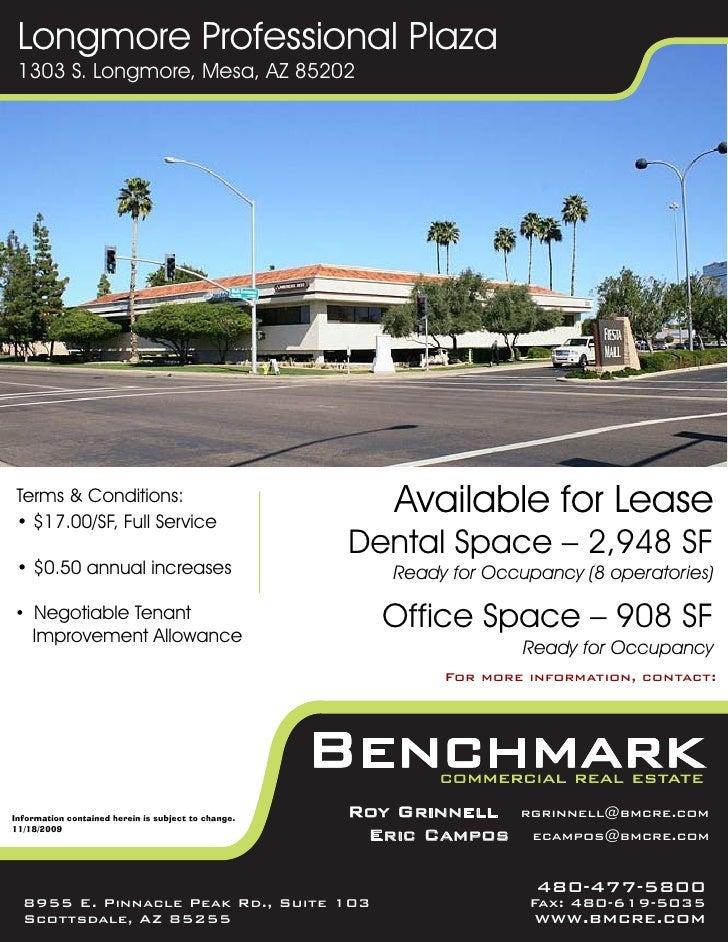 Longmore Professional Plaza  1303 S. Longmore, Mesa, AZ 85202      Terms & Conditions:  • $17.00/SF, Full Service         ...