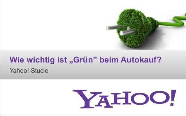 """Wie wichtig ist """"Grün"""" beim Autokauf?Yahoo!-Studie"""