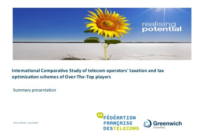 Stricty confidential – copy prohibitedInternational Comparative Study of telecom operators taxation and taxoptimization sc...
