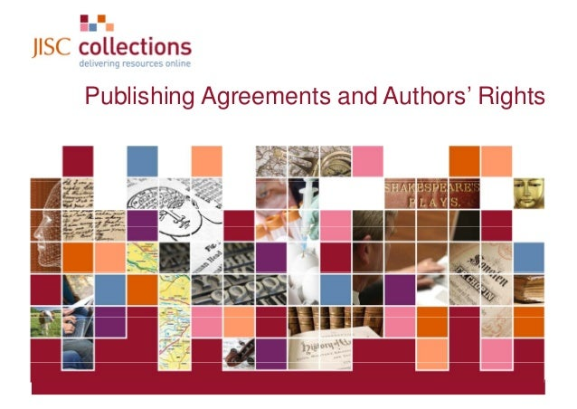Publishing Agreements and A th ' Ri ht            P bli hi A         t    d Authors' RightsJISC Collections               ...