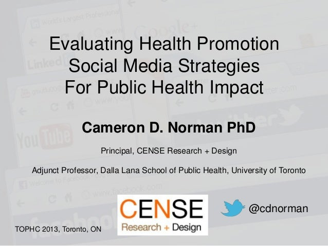 Evaluating Health Promotion          Social Media Strategies         For Public Health Impact                 Cameron D. N...