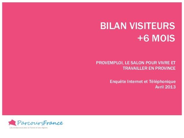 BILAN VISITEURS         +6 MOISPROVEMPLOI, LE SALON POUR VIVRE ET          TRAVAILLER EN PROVINCE     Enquête Internet et ...