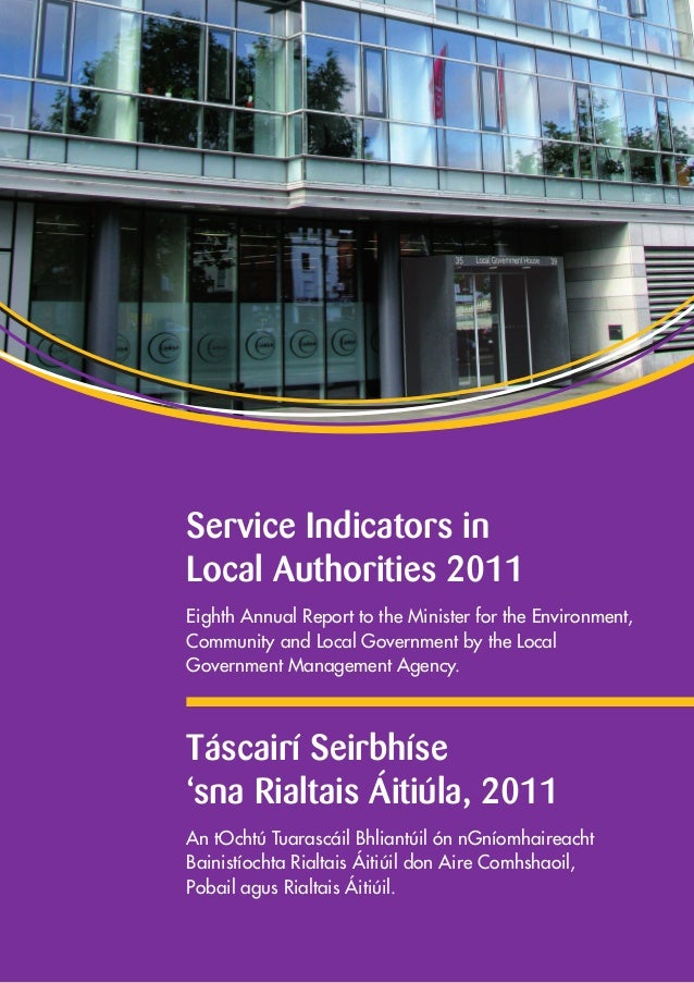 Service Indicators inLocal Authorities 2011Eighth Annual Report to the Minister for the Environment,Community and Local Go...