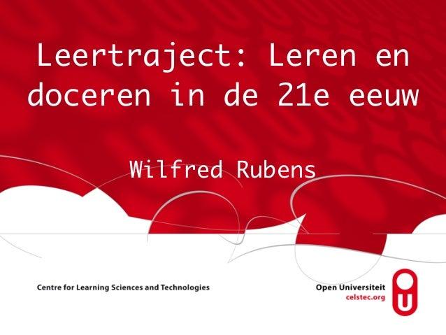 Leertraject: Leren endoceren in de 21e eeuw     Wilfred Rubens
