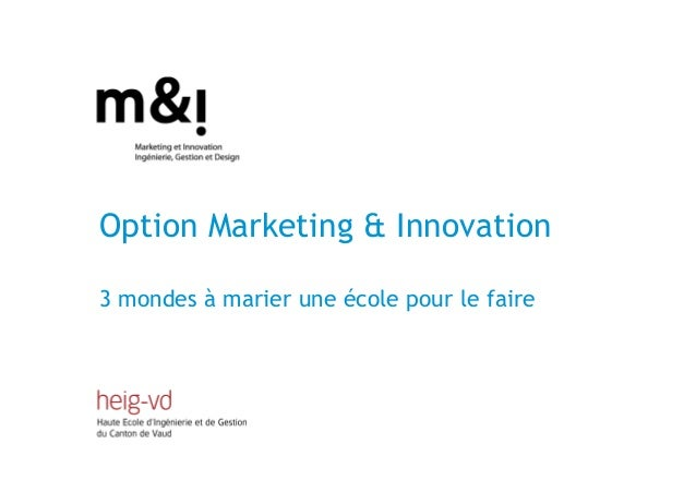 Option Marketing & Innovation3 mondes à marier une école pour le faire