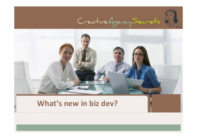 What's	  new	  in	  biz	  dev?