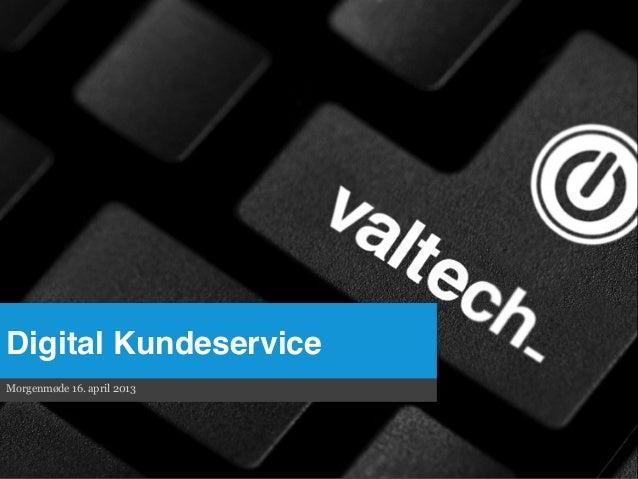 Digital Kundeservice!Morgenmøde 16. april 2013