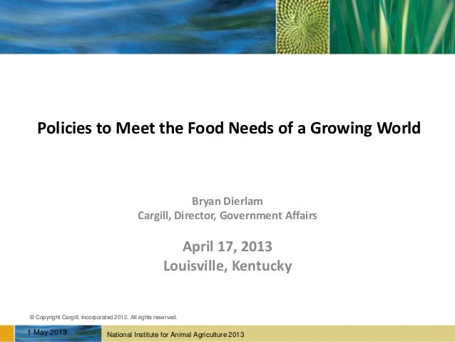 National Institute for Animal Agriculture 2013© Copyright Cargill, Incorporated 2012. All rights reserved.National Institu...