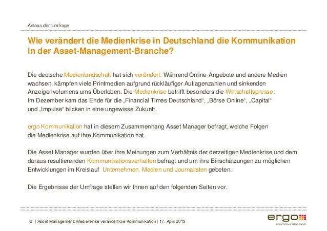 Anlass der Umfrage  Wie verändert die Medienkrise in Deutschland die Kommunikation  in der Asset-Management-Branche?  Die ...