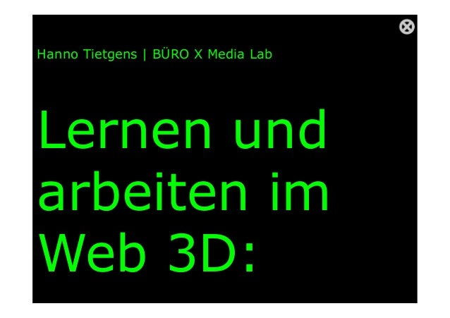 Hanno Tietgens | BÜRO X Media LabLernen undarbeiten imWeb 3D: