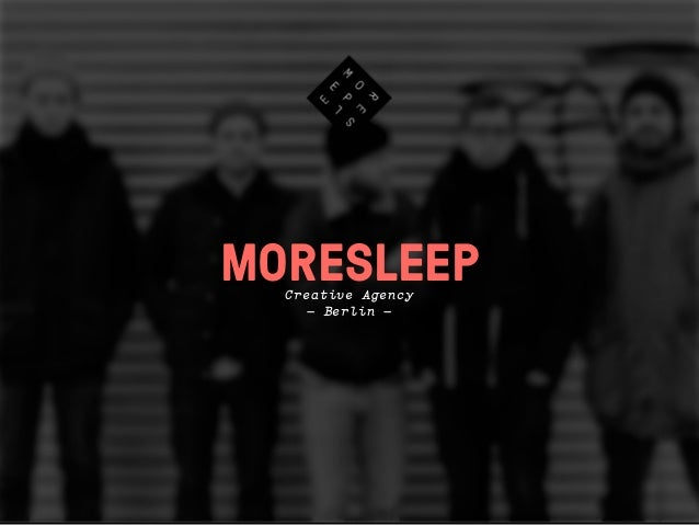 MORESLEEPCreative Agency– Berlin –