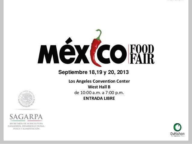 Septiembre 18,19 y 20, 2013Los Angeles Convention CenterWest Hall Bde 10:00 a.m. a 7:00 p.m.ENTRADA LIBRE