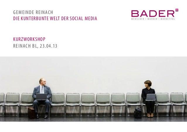 1GEMEINDE REINACHDIE KUNTERBUNTE WELT DER SOCIAL MEDIAKURZWORKSHOPREINACH BL, 23.04.13