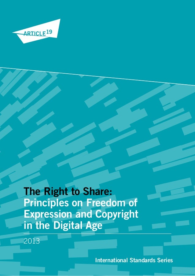 International Standards Series The Right to Share: Principles on Freedom of Expression and Copyright in the Digital Age 20...