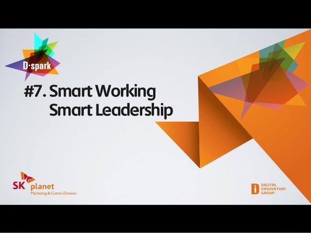 #7. Smart WorkingSmart Leadership