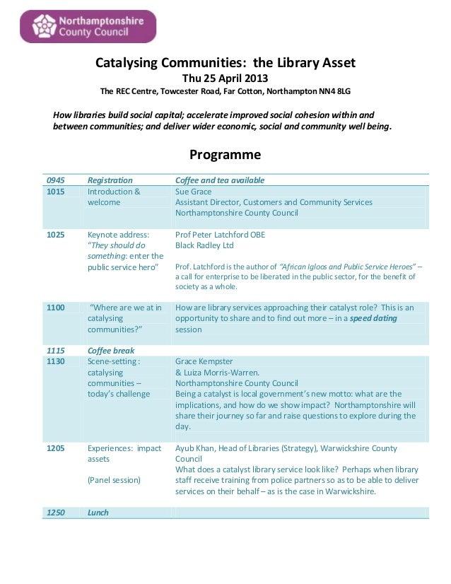 Catalysing Communities: the Library AssetThu 25 April 2013The REC Centre, Towcester Road, Far Cotton, Northampton NN4 8LGH...