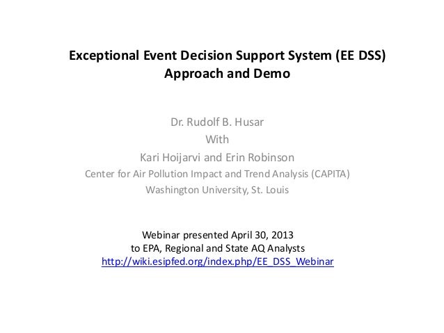 Exceptional Event Decision Support System (EE DSS) Approach and Demo Dr. Rudolf B. Husar With Kari Hoijarvi and Erin Robin...