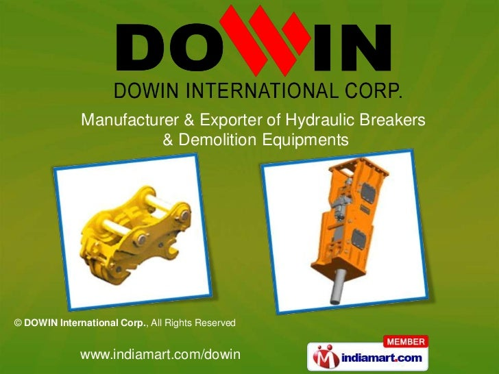 Manufacturer & Exporter of Hydraulic Breakers                        & Demolition Equipments© DOWIN International Corp., A...