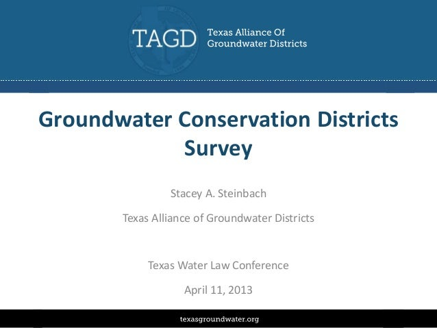Groundwater Conservation Districts            Survey                Stacey A. Steinbach       Texas Alliance of Groundwate...