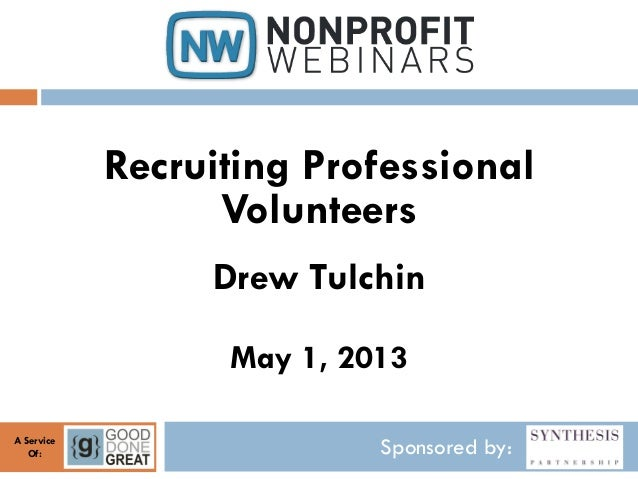 Sponsored by:A ServiceOf:Recruiting ProfessionalVolunteersDrew TulchinMay 1, 2013