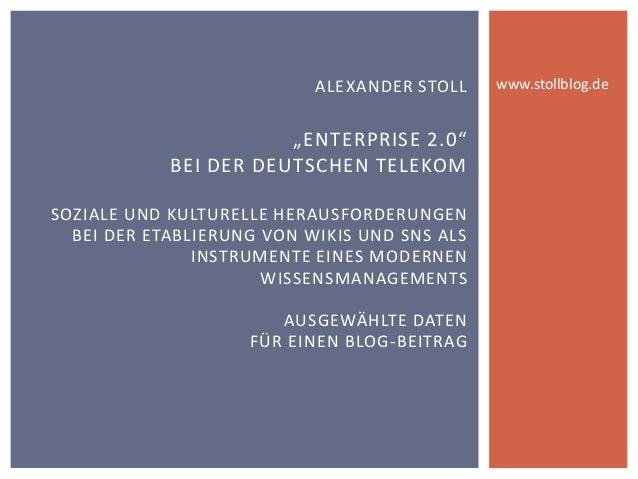 """ALEXANDER STOLL""""ENTERPRISE 2.0""""BEI DER DEUTSCHEN TELEKOMSOZIALE UND KULTURELLE HERAUSFORDERUNGENBEI DER ETABLIERUNG VON WI..."""