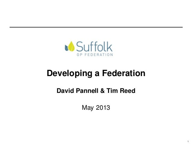 1Developing a FederationDavid Pannell & Tim ReedMay 2013