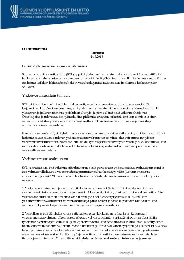 OikeusministeriöLausunto yhdenvertaisuuslain uudistamisestaSuomen ylioppilaskuntien liitto (SYL) ry pitää yhdenvertaisuusl...