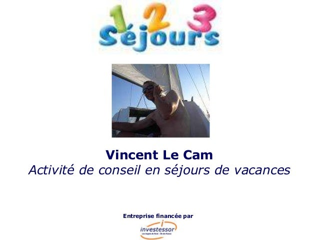 Vincent Le CamActivité de conseil en séjours de vacancesEntreprise financée par