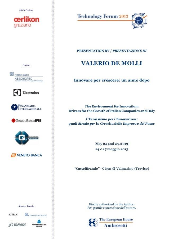 Main PartnerPartnerSpecial ThanksPRESENTATION BY / PRESENTAZIONE DIVALERIO DE MOLLIInnovare per crescere: un anno dopoThe ...