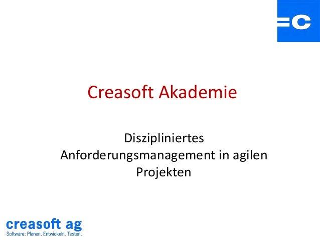 Creasoft Akademie Diszipliniertes Anforderungsmanagement in agilen Projekten