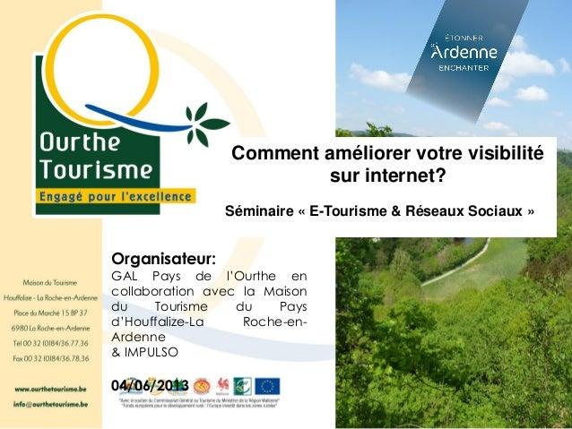 LE GAL Paysde l'Organisateur:GAL Pays de l'Ourthe encollaboration avec la Maisondu Tourisme du Paysd'Houffalize-La Roche-e...