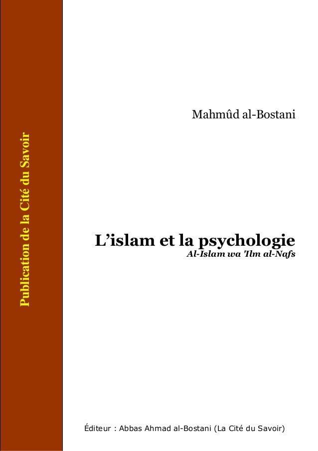 Mahmûd al-BostaniL'islam et la psychologieAl-Islam wa Ilm al-NafsÉditeur : Abbas Ahmad al-Bostani (La Cité du Savoir)Publi...
