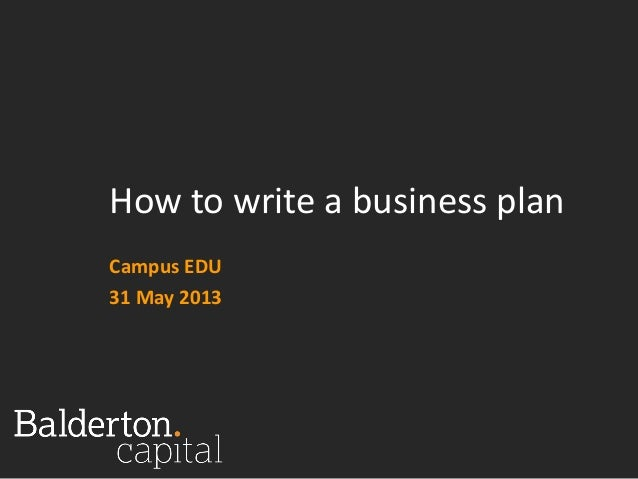 How to write a business planCampus EDU31 May 2013