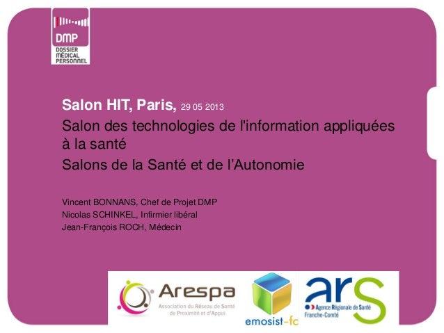 Salon HIT, Paris, 29 05 2013Salon des technologies de linformation appliquéesà la santéSalons de la Santé et de l'Autonomi...