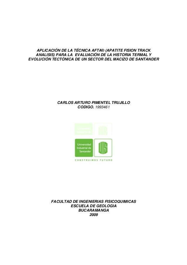 APLICACIÓN DE LA TÉCNICA AFTA® (APATITE FISION TRACK ANALISIS) PARA LA EVALUACIÓN DE LA HISTORIA TERMAL Y EVOLUCIÓN ...