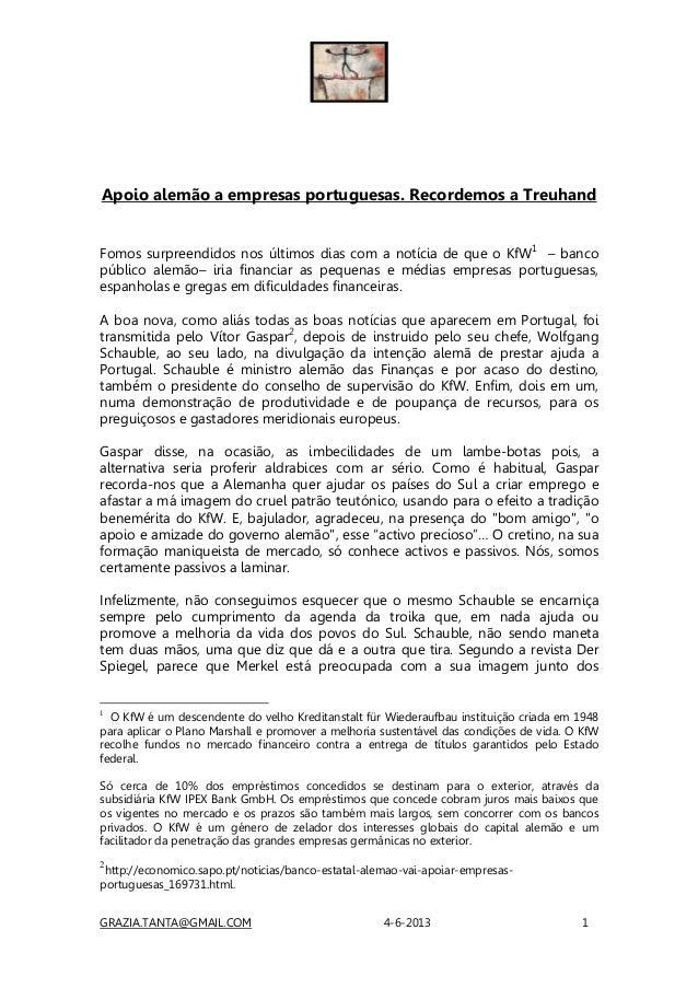 GRAZIA.TANTA@GMAIL.COM 4-6-2013 1Apoio alemão a empresas portuguesas. Recordemos a TreuhandFomos surpreendidos nos últimos...