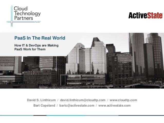 © 2013 Cloud Technology Partners, Inc. / ActiveState / www.cloudtp.com / www.activestate.com1David S. Linthicum / david.li...