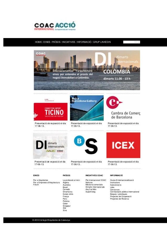 HOME / EINES / PAÏSOS / INICIATIVES / INFORMACIÓ / GRUP LINKEDINPresentació de exposició el dia17-06-13.Presentació de exp...