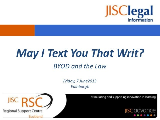May I Text You That Writ?BYOD and the LawFriday, 7 June2013Edinburgh